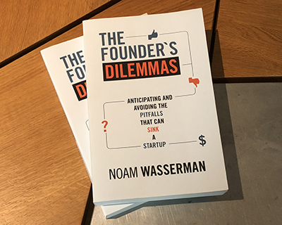 The Founder's Dilemmas: Anticipating & Avoiding the Pitfalls That Can Sink a Startup, by Noam Wasserman