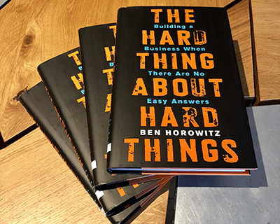 The Hard Thing About Hard Things, by Ben Horowitz