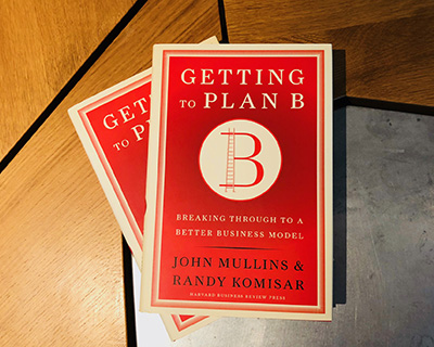 Getting To Plan B, by Randy Komisar and John Mullins